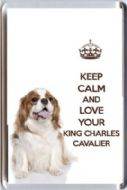 KEEP CALM and LOVE YOUR KING CHARLES CAVALIER White & Tan Dog image Fridge Magnet